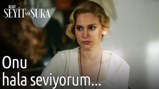 Kurt Seyit ve Şura - Onu Hala Seviyorum...