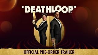 DEATHLOOP – Official Pre-Order Trailer