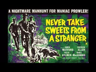 Never Take  Candy from a Stranger (1960) ( Never Take Sweets from a Stranger)  Gwen Watford, Patrick Allen, Felix Aylmer