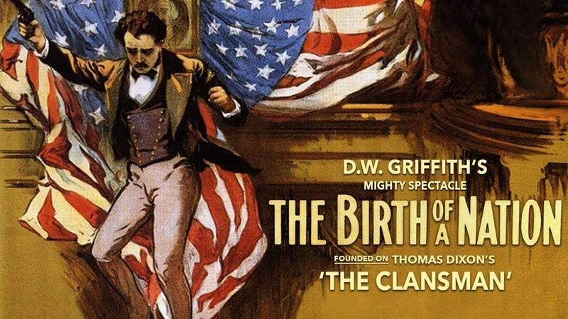 Рождение нации The Birth of a Nation 1915