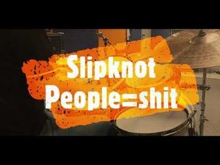 Slipknot - People=shit - drumcover by Evgeniy sifr Loboda