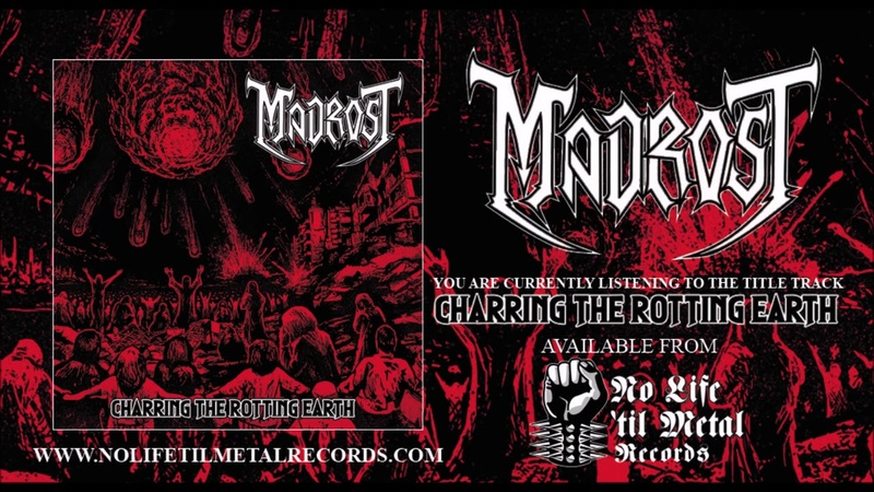 Madrost Charring the Rotting Earth NoLifeTilMetal Records