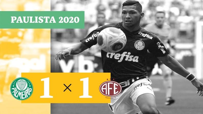 PALMEIRAS 1 X 1 FERROVIÁRIA - GOLS - 0703 - CAMPEONATO PAULISTA 2020