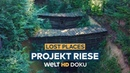 LOST PLACES - Projekt Riese   HD Doku