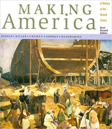 Making America A History of the United States, Brief by Carol Berkin