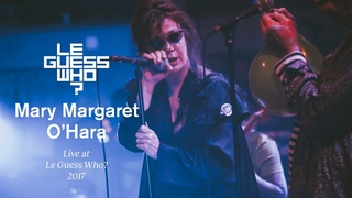 Mary Margaret O'Hara - Improvisations 1 & 2 / Pennies From Heaven - Live at Le Guess Who 2017