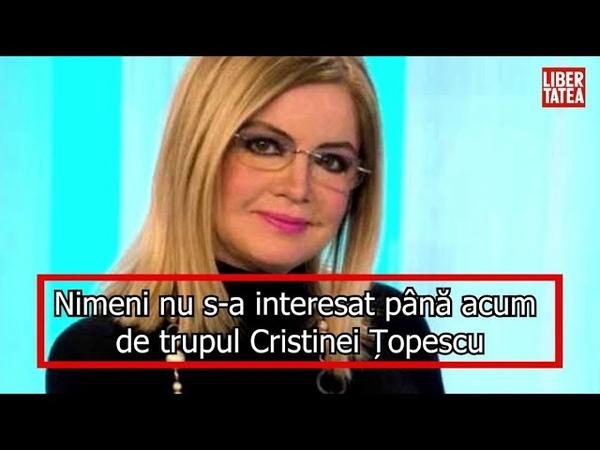 Nimeni nu s-a interesat până acum de trupul Cristinei Țopescu. Realizatoarea TV a murit în somn