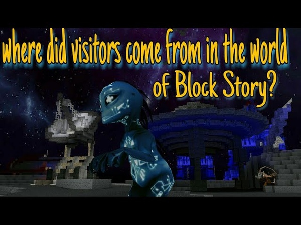 Block Storу13 0 Откуда появились Визитеры How visitors appeared in the world of Block Story