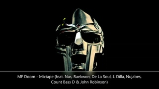 MF Doom () - Mixtape (feat. Nas, Raekwon, De La Soul, J. Dilla, Nujabes, Count Bass D)