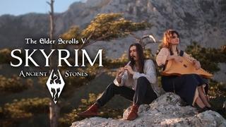 TES V: Skyrim - Ancient Stones - Cover by Dryante & Stacy Zan