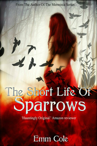 Emm Cole-The Short Life of Sparrows
