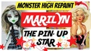 PINUP MONSTER HIGH DOLL REPAINT / BEAUTIFUL MARILYN / ART SPEEDPAINT TUTORIAL dolls art pinup