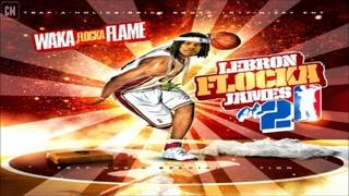 Waka Flocka Flame - Lebron Flocka James 2 [FULL MIXTAPE + DOWNLOAD LINK] [2010]