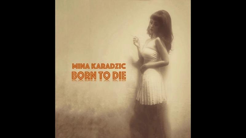Mina Karadzic Born To Die