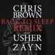 Chris Brown feat. Usher, ZAYN - Back To Sleep REMIX