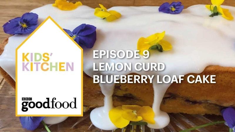 Kids' Kitchen Lemon curd blueberry loaf cake BBC Good Food