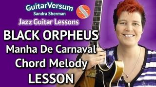 BLACK ORPHEUS Guitar LESSON Chord Melody  - Manha De Carnaval