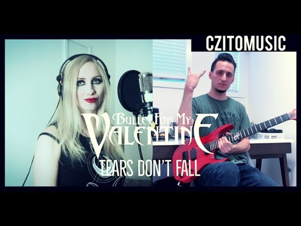 Bullet For My Valentine Tears Don't Fall Collab Cover Feat Nicole Willerton CZito 2019