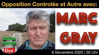 Opposition Controlée et Autre avec: Marc Gray