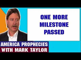Mark Taylor Update May 21 2018 — ONE MORE MILESTONE PASSED — Mark Taylor Prophecy 2018
