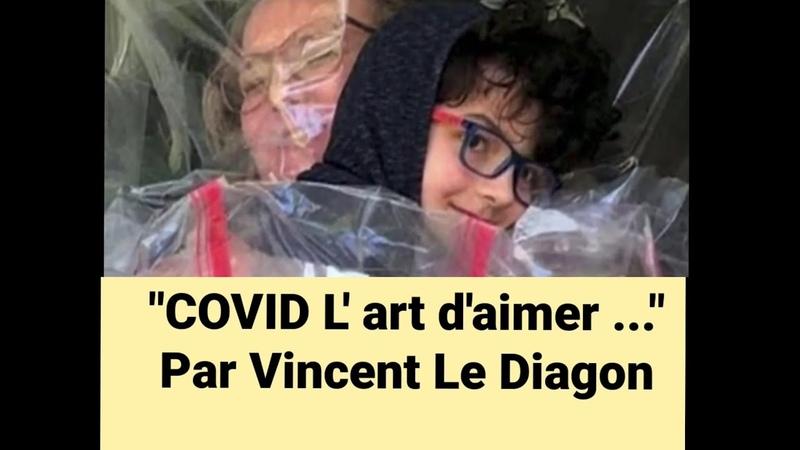 Covid L'art d'aimer par Vincent Le Diagon