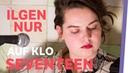 Ilgen Nur Seventeen 📅🔮🎸 Live auf Klo