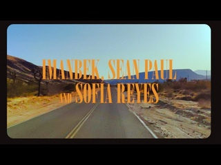 Imanbek, Sean Paul, Sofia Reyes  - Dancing on Dangerous [Official Music Video]