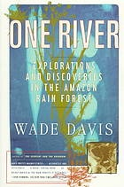 One river  explorations and discoveries in the Amazon rain forest by Wade Davis, Timothy Plowman, Richard Evans Schultes