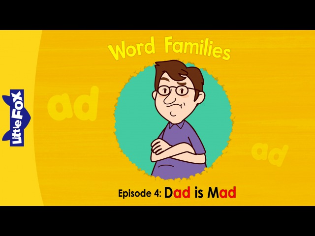 Word Family ad Word Families 4 Dad Is Mad Phonics Little Fox Animated Stories for Kids