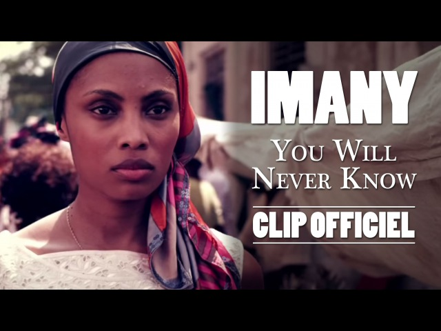 Imany - You Will Never Know (Clip Officiel)