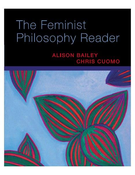The Feminist Philosophy Reader