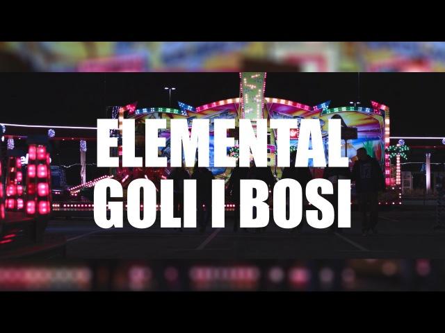 Elemental Goli i bosi Official music video