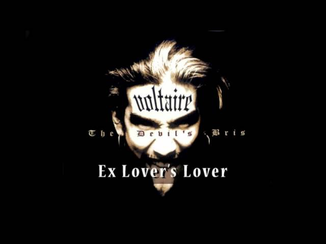 Voltaire Ex Lover's Lover OFFICIAL