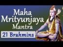 Vedic Chanting  Maha Mrityunjaya Mantra  Vedic Hymns by 21 Brahmins