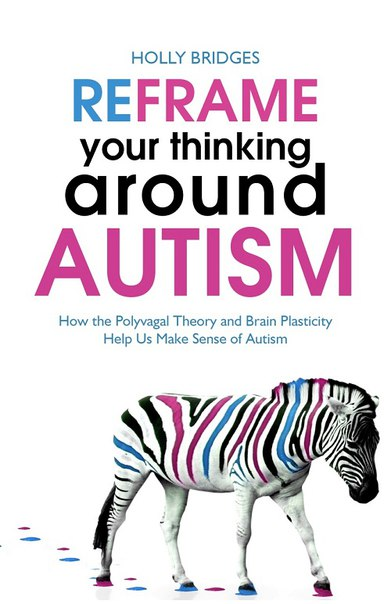 Holly Bridges - Reframe Your Thinking Around Autism