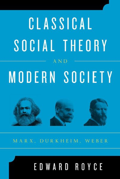 Classical Social Theory and Modern Society