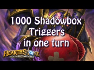 Hearthstone - 1000 shadowbox triggers in one turn plus how I did it