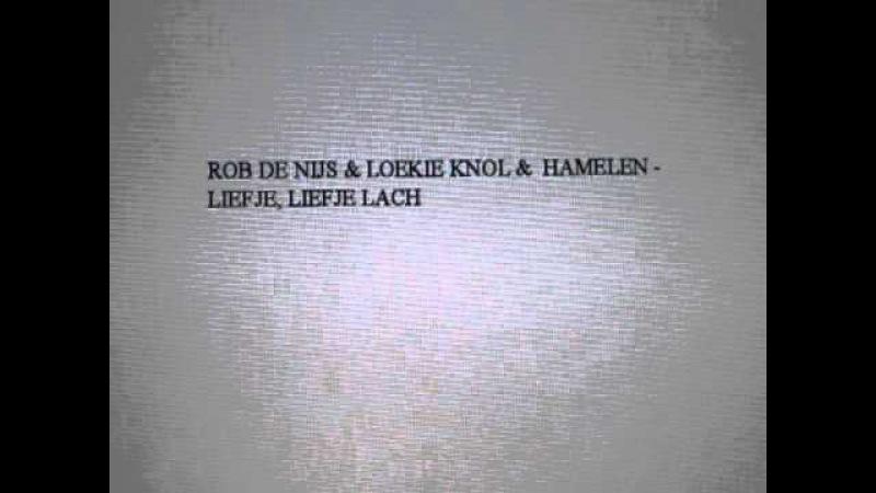 Rob De Nijs Loekie Knol Hamelen Liefje Liefje Lach