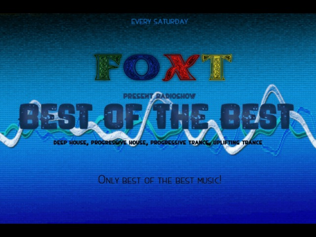 Foxt - Best Of The Best Radioshow Episode 128 (Special Mix: Roddy Reynaert) [28.05.2016]