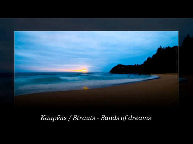 Strauts Kaupēns Sands of dreams