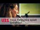 Asya Fateyeva mit 3 Preludes von Gershwin bei U21-VERNETZT