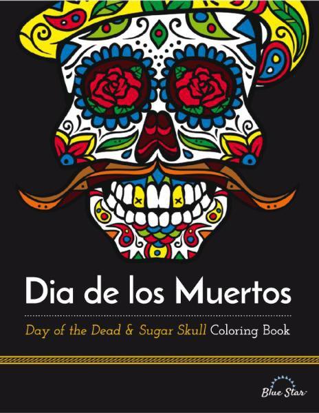Book cover Dia de los Muertos - Day of the Dead and Sugar Skull Coloring Book
