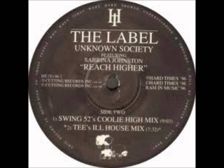 Unknown Society Featuring Sabrina Johnston - Reach Higher (Tee's Ill House Dub)