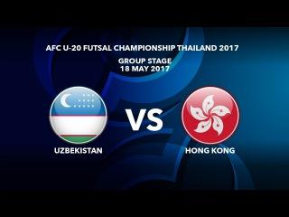 #AFCU20FC THAILAND 2017 - M19 Uzbekistan vs Hong Kong - Highlights
