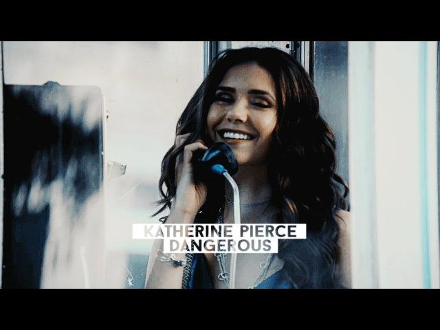 ►Katherine Pierce ● Dangerous HUMOR