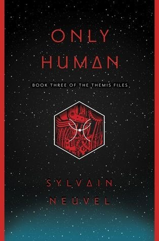 Sylvain Neuvel -  Themis Files 03 - Only Human (1May2018)