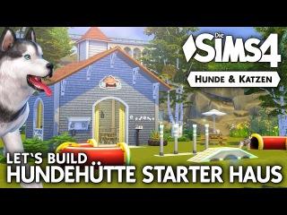 Hundehütte Starter Haus bauen | Die Sims 4 Hunde & Katzen Let's Build