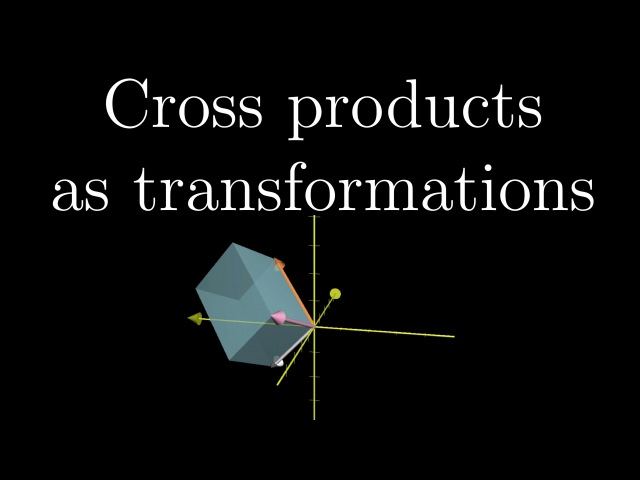 Cross products in the light of linear transformations | Essence of linear algebra chapter 11