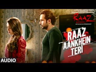 RAAZ AANKHEIN TERI (Full Audio) Raaz Reboot   Arijit Singh   Emraan Hashmi