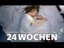 24 Wochen - Kinotrailer - Kinostart 22.09.2016